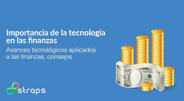 Importancia de la tecnología en las finanzas